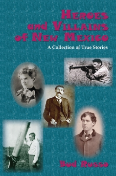 """Cover of """"Heroes and Villains of New Mexico"""""""